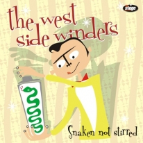 WEST SIDE WINDERS - Snaken Not Stirred