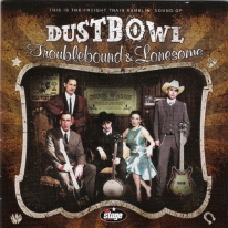 DUSTBOWL - Troublebound & Lonesome