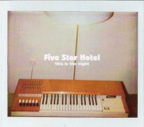 FIVE STAR HOTEL - This Is The Night